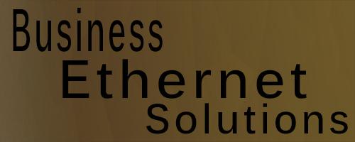 Business Ethernet Solution