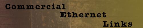 Commercial Ethernet Links