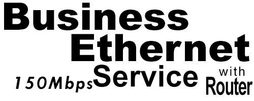 150Meg Business Ethernet Service with Router