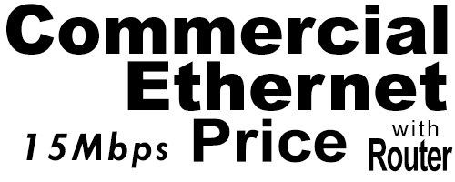 15Meg Commercial Ethernet Price with Router