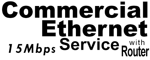 15Meg Commercial Ethernet Service with Router