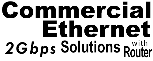 2Gig Commercial Ethernet Solutions with Router