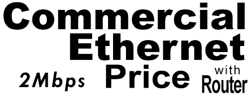 2Meg Commercial Ethernet Price with Router