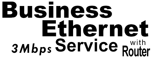 3Meg Business Ethernet Service with Router