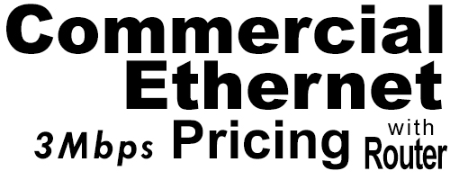 3Meg Commercial Ethernet Pricing with Router