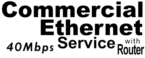 40Meg Commercial Ethernet Service with Router
