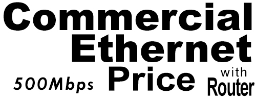 500Meg Commercial Ethernet Price with Router