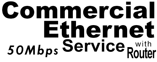 50Meg Commercial Ethernet Service with Router