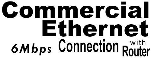 6Meg Commercial Ethernet Connection with Router
