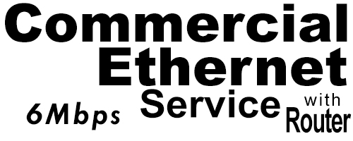 6Meg Commercial Ethernet Service with Router