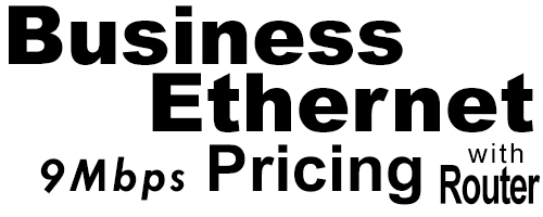 9Meg Business Ethernet Pricing with Router