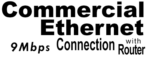9Meg Commercial Ethernet Connection with Router