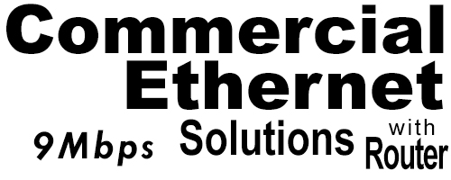 9Meg Commercial Ethernet Solutions with Router
